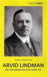 Arvid Lindman – En statsminister och hans tid